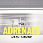 You Don't Have Adrenal Fatigue | Stop Making Your Identity a Catch Phrase